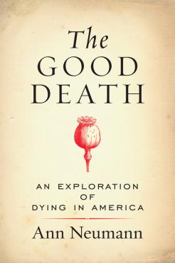 """""""The Good Death"""" by Ann Neumann."""