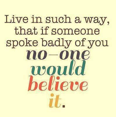 live in such a way